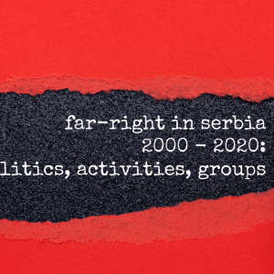 """Focus on Focus – Collectivism and equality: """"Far-right in Serbia 2000-2020: Politics, activities, groups"""""""